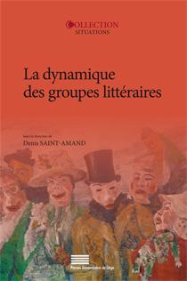 D. Saint-Amand (dir.), La dynamique des groupes littéraires