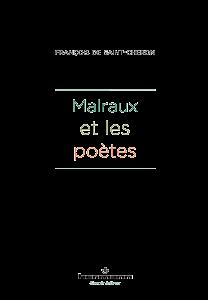 F. de Saint-Cheron, Malraux et les poètes