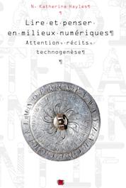 N. K. Hayles, Lire et penser en milieux numériques