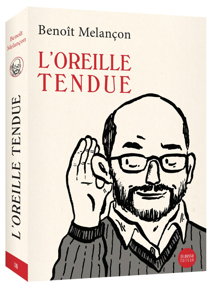 Benoît Melançon, l'Oreille tendue