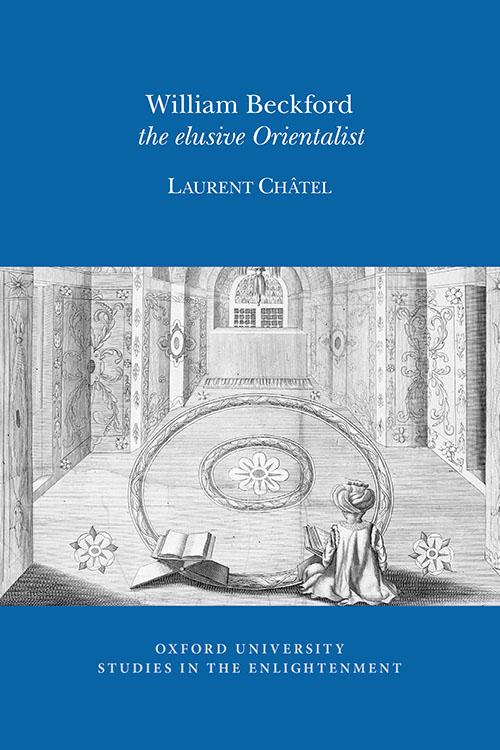 L. Châtel, William Beckford: the elusive Orientalist