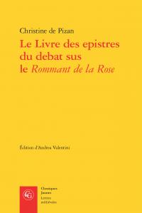Chr. de Pizan, Le Livre des epistres du debat sus le Rommant de la Rose