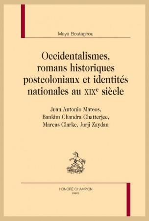 M. Boutaghou, Occidentalismes, romans historiques postcoloniaux et identités nationales au XIXe