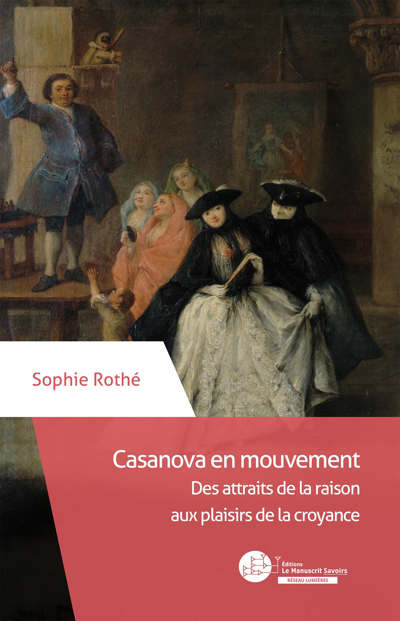 S. Rothé, Casanova en mouvement. Des attraits de la raison aux plaisirs de la croyance.
