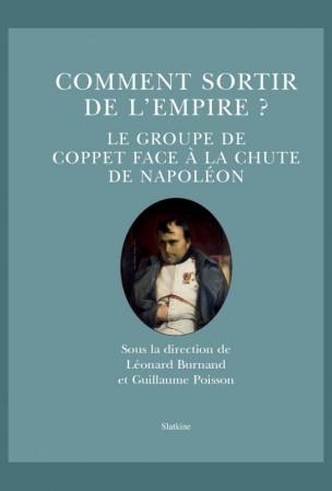 L. Burnand, G. Poisson, Comment sortir de l'Empire ? Le groupe de Coppet face à la chute de Napoléon
