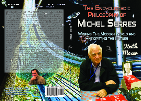 K. Moser, The Encyclopedic Philosophy of Michel Serres : Writing the Modern World and Anticipating the Future