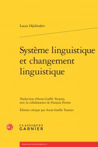 L. Hjelmslev, Système linguistique et changement linguistique (éd. A.-G. Toutain)