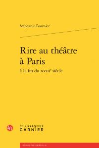 S. Fournier, Rire au théâtre à Paris à la fin du XVIIIe s.