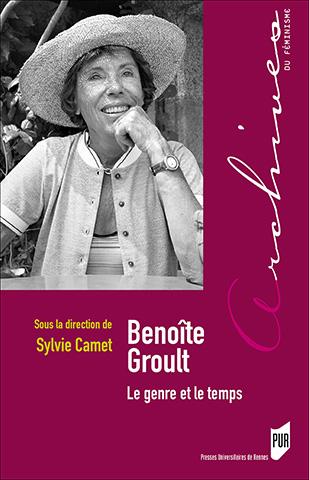S. Camet (dir.), Benoîte Groult. Le genre et le temps