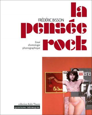 Fr. Bisson, La pensée rock. Essai d'ontologie phonographique