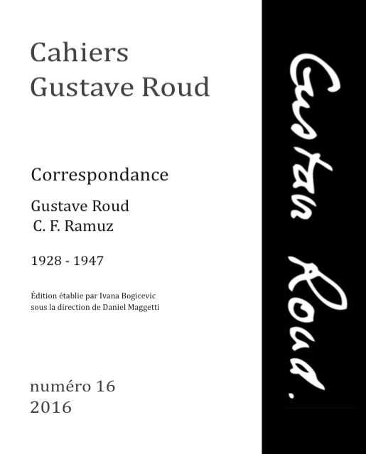 Cahiers Gustave Roud n°16: Correspondance G. Roud – C. F. Ramuz (1928-1947)
