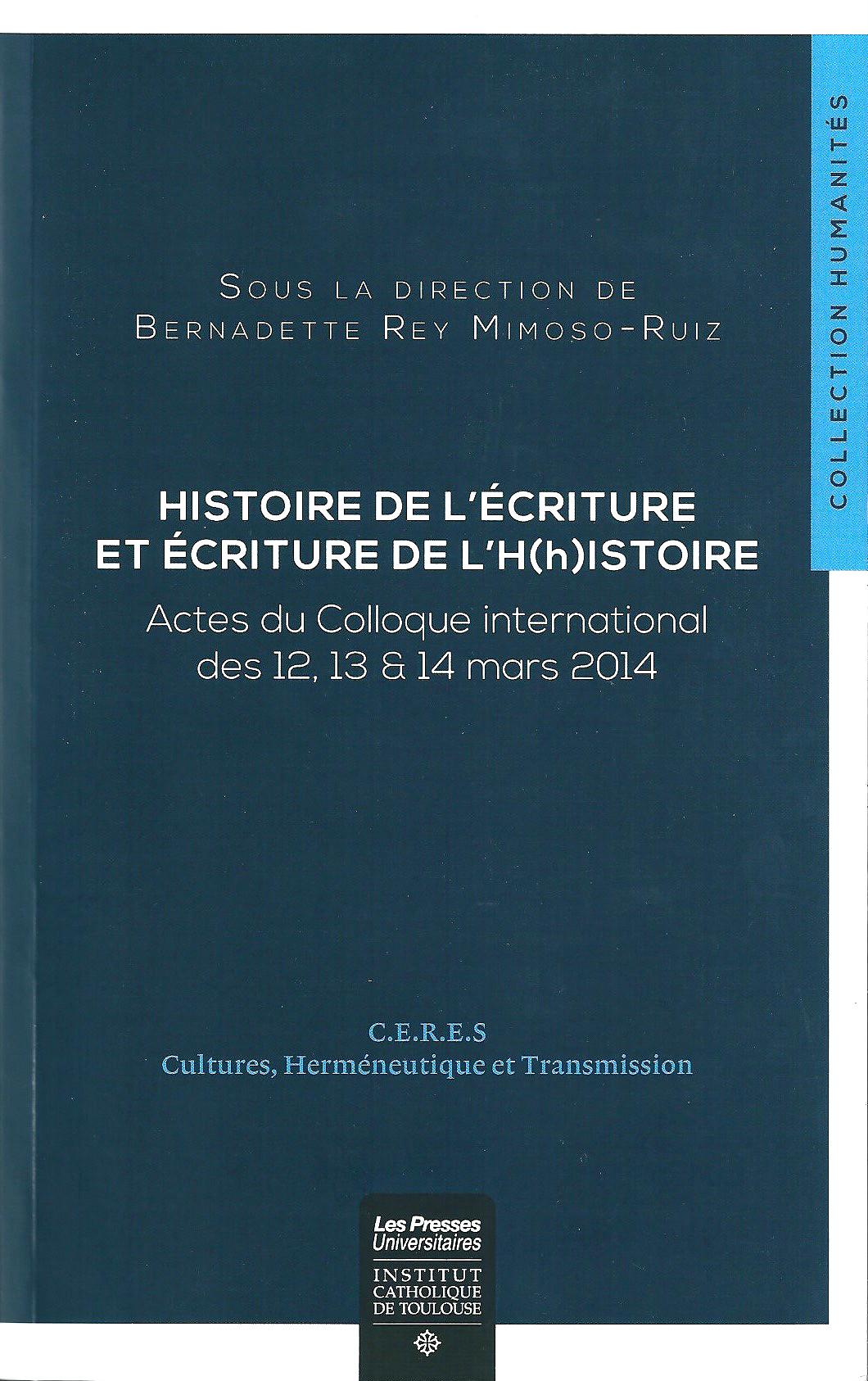 Bernadette Rey Mimoso-Ruiz (dir.), Histoire de l'écriture et écriture de l'H(h)istoire.