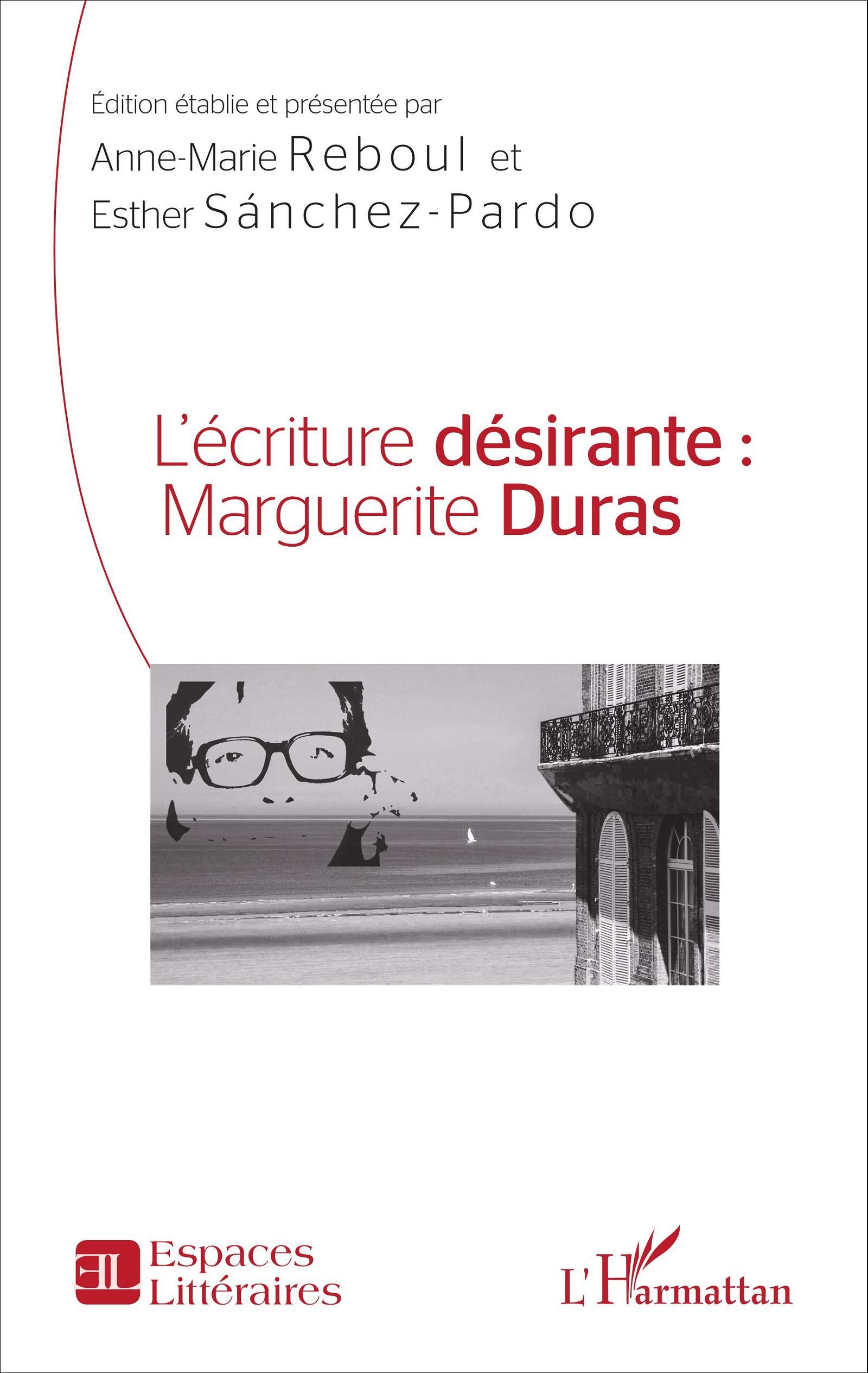 A.-M. Reboul et E. Sánchez-Pardo, L'écriture désirante : Marguerite Duras