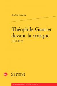 A. Cervoni, Théophile Gautier devant la critique 1830-1872