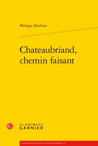 Ph. Berthier, Chateaubriand, chemin faisant