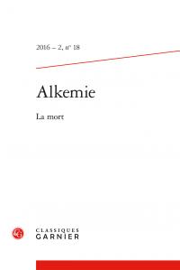 Alkemie. 2016 - 2 Revue semestrielle de littérature et philosophie, n° 18 - La mort