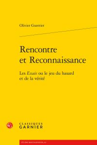 Rencontre autour du livre d'Olivier Guerrier, Rencontre et Reconnaissance. Les Essais ou le jeu du hasard et de la vérité (ENS Paris)