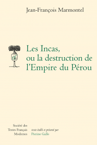 J.-Fr. Marmontel, Les Incas, ou la destruction de l'Empire du Pérou