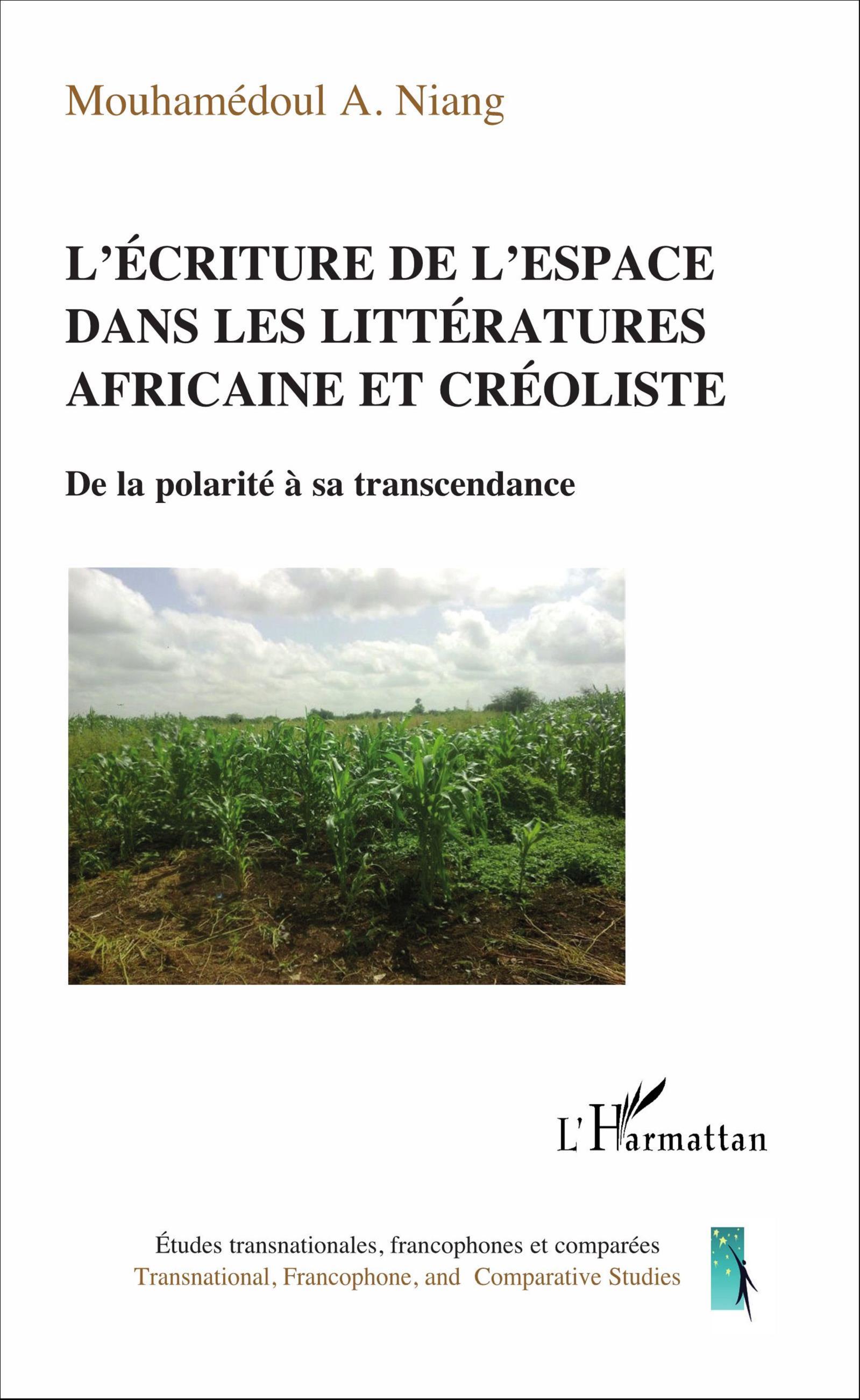 M. A. Niang,  L'Ecriture de l'espace dans les littératures africaine et créoliste. De la polarité à sa transcendance