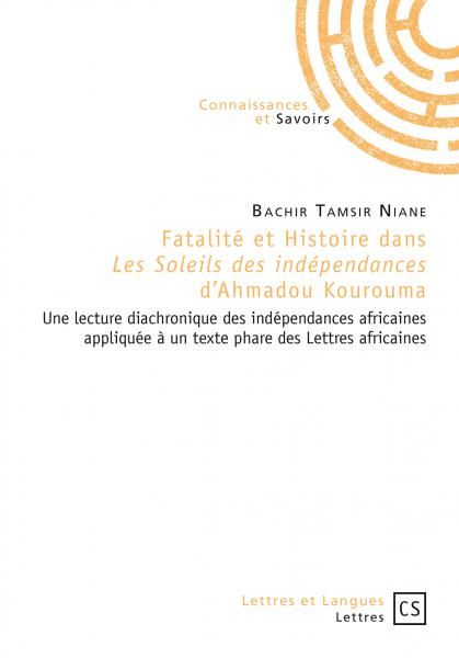 B. T. Niane, Fatalité et Histoire dans Les Soleils des independances d'Ahmadou Kourouma