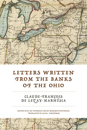 Cl.-Fr. Lezay-Marnésia,Letters Written from the Banks of the Ohio (1792)