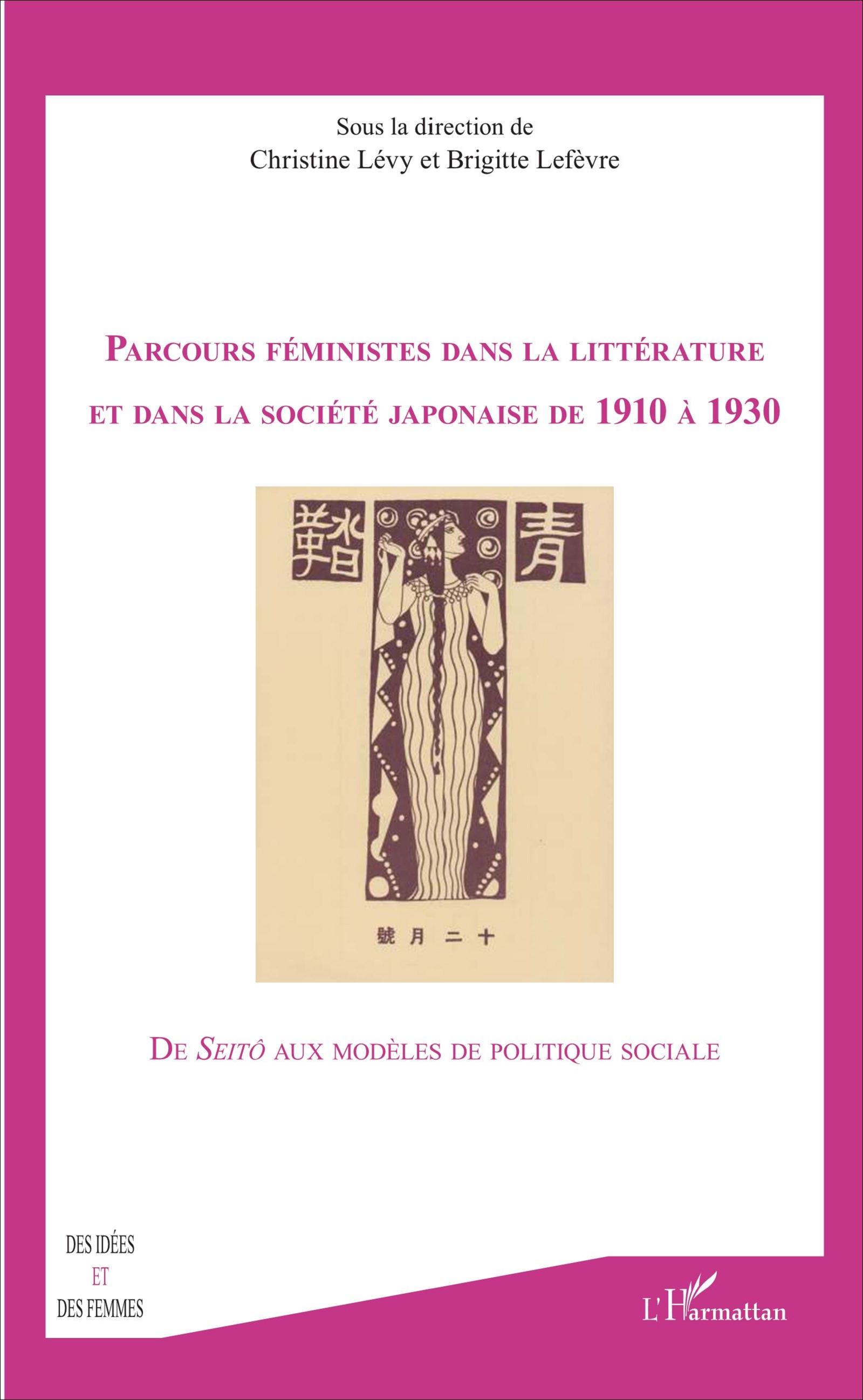 Ch. Lévy et B. Lefèvre (dir.), Parcours feministes dans la littérature et la société japonaises de 1910 à 1930. De Seitô aux modèles de politique sociale
