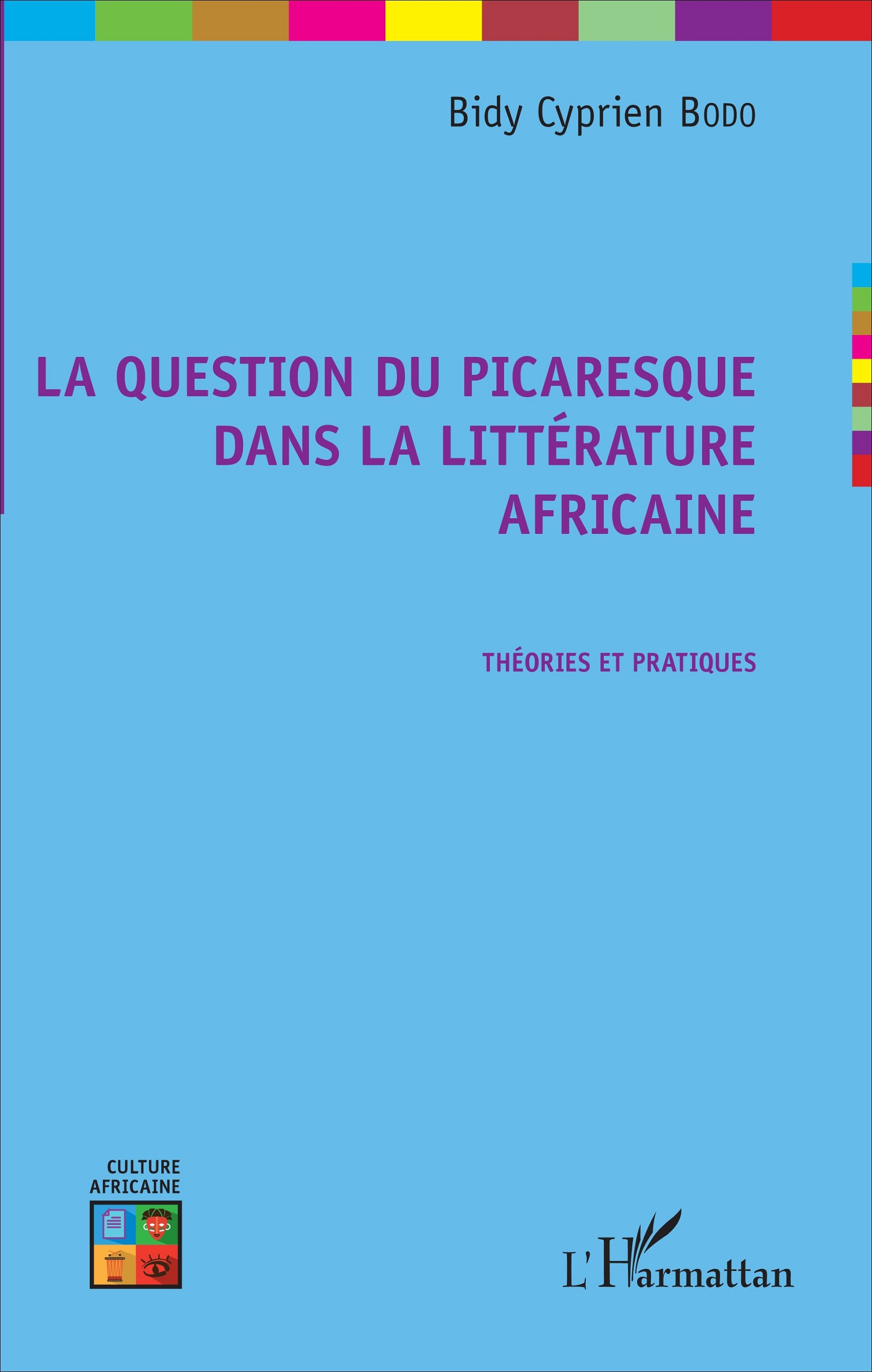 B. C. Bodo, La Question du picaresque dans la littérature africaine - Théories et pratiques