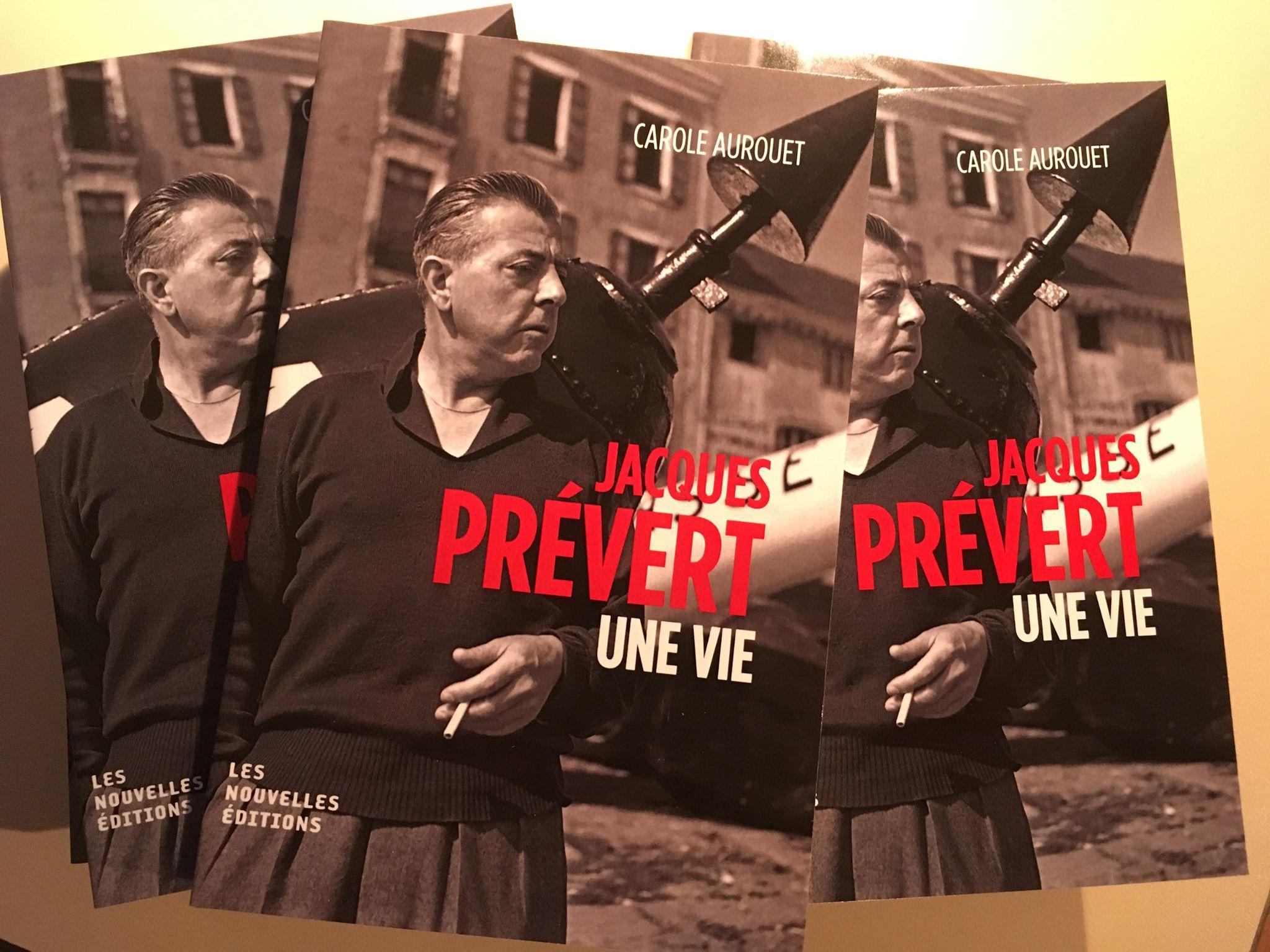 Carole Aurouet, Jacques Prévert. Une vie