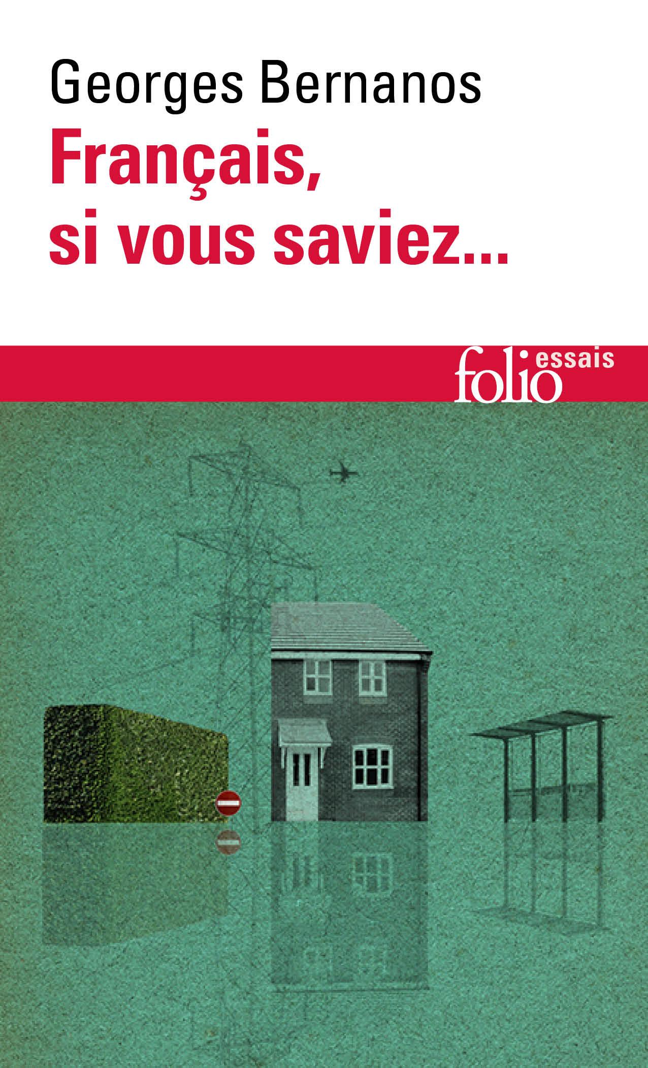G. Bernanos, Français, si vous saviez. (1961)