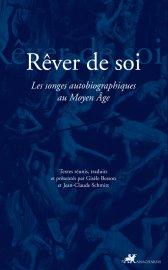G. Besson, J.-Cl. Schmitt, Rêver de soi. Les songes autobiographiques au Moyen Âge
