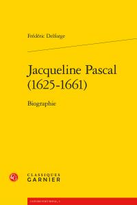 F. Delforge, Jacqueline Pascal (1625-1661). Biographie