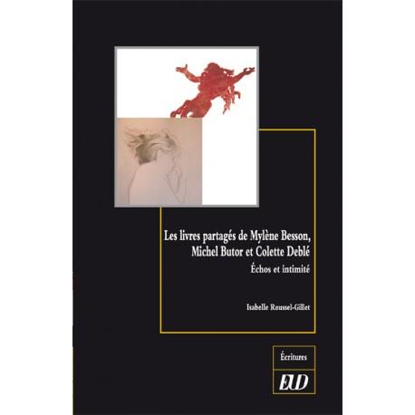 I. Roussel-Gillet, Les livres partagés de Mylène Besson, Michel Butor et Colette Deblé