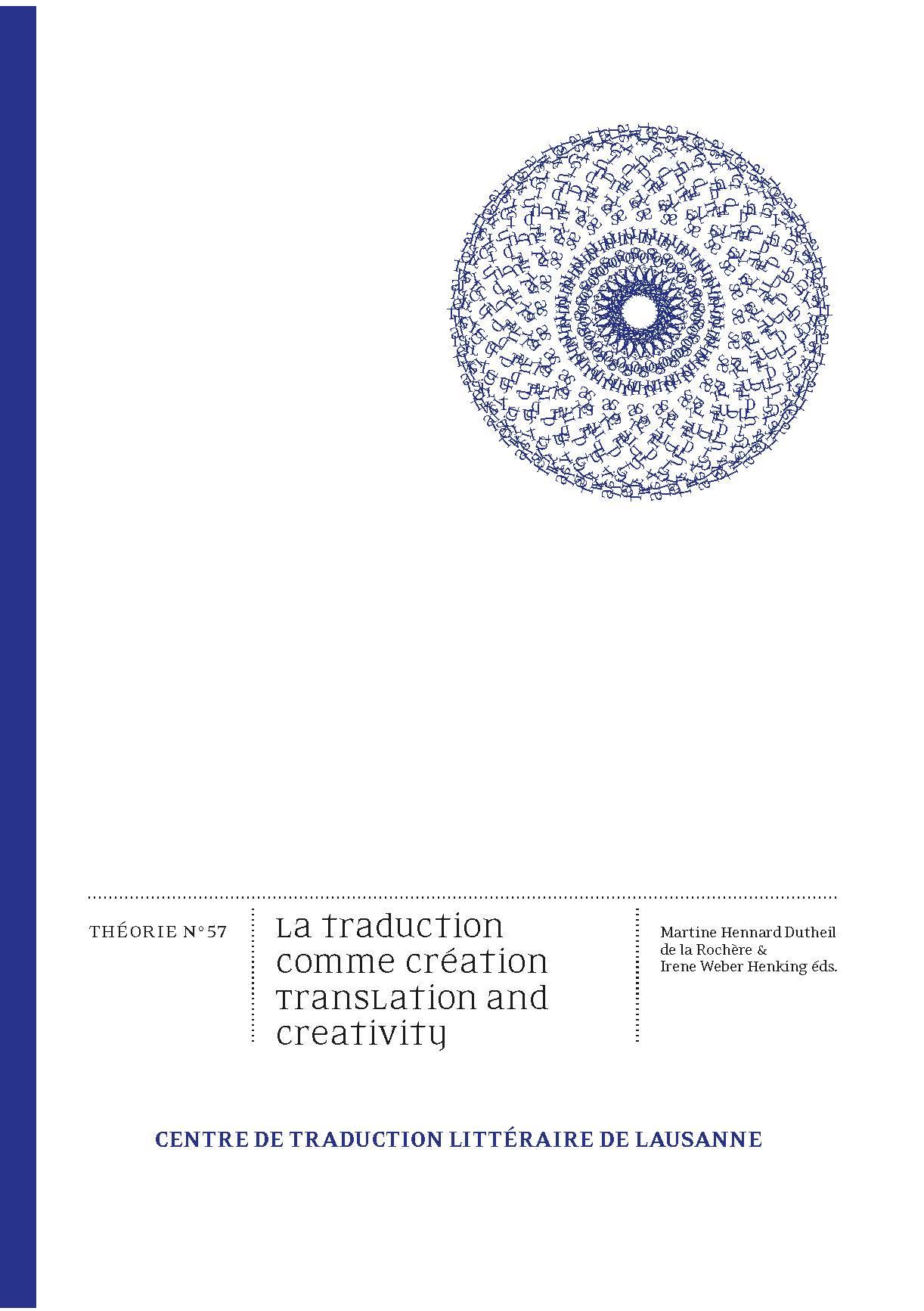 M. Hennard Dutheil de la Rochère & I. Weber Henking (éds.): La traduction comme création / Translation and creativity