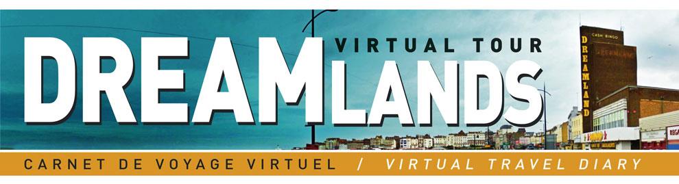 Dreamlands. Carnet de voyages virtuels
