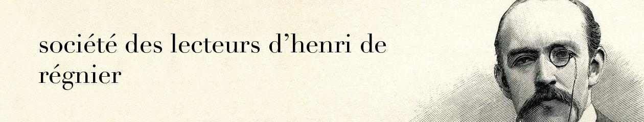 Tel qu'en songe 2, « La réception critique d'Henri de Régnier en son temps »