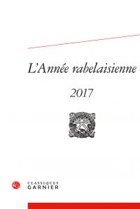 L'Année rabelaisienne, 2017, n° 1