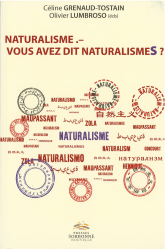 C. Grenaud-Tostain & O. Lumbroso (dir.), Naturalisme. - Vous avez dit naturalismes ?