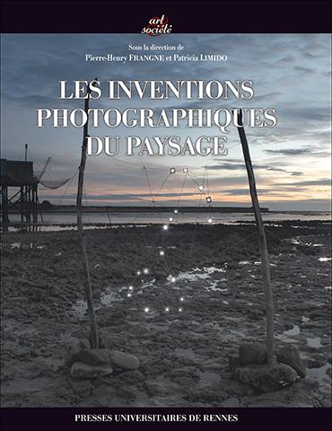 P.-H. Frangne et P. Limido (dir.), Les inventions photographiques du paysage