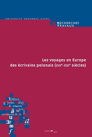 Recherches & Travaux 89, «Les Voyages en Europe des écrivains polonais»
