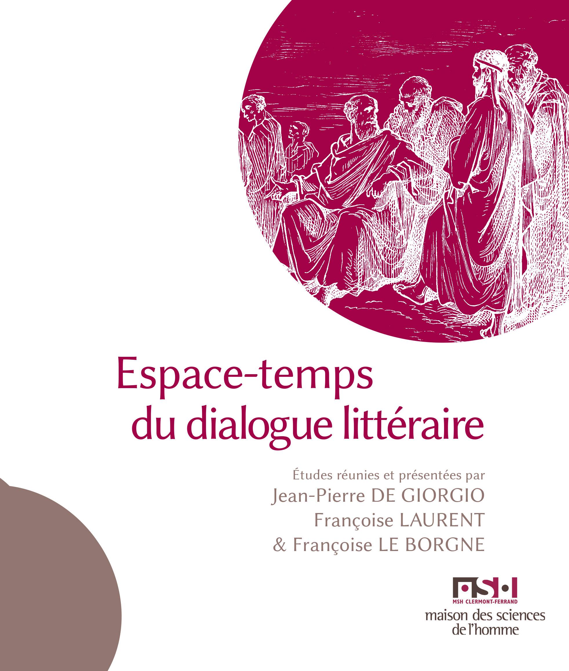 J.-P. De Giorgio, Fr. Laurent, Fr. Le Borgne (dir.), Espace-temps du dialogue littéraire