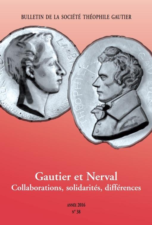 Bulletin de la Société Théophile Gautier, n°38, «Gautier et Nerval: collaborations, solidarités, différences»