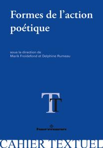 Marik Froidefond, Delphine Rumeau (dir.), Formes de l'action poétique