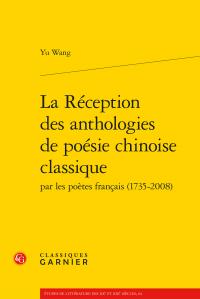 Y. Wang, La Réception des anthologies de poésie chinoise classique par les poètes français (1735-2008)
