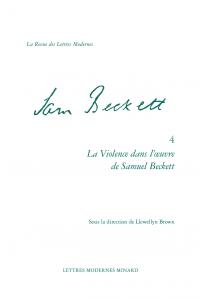 L. Brown (dir.), La Violence dans l'œuvre de Samuel Beckett. Entre langage et corps