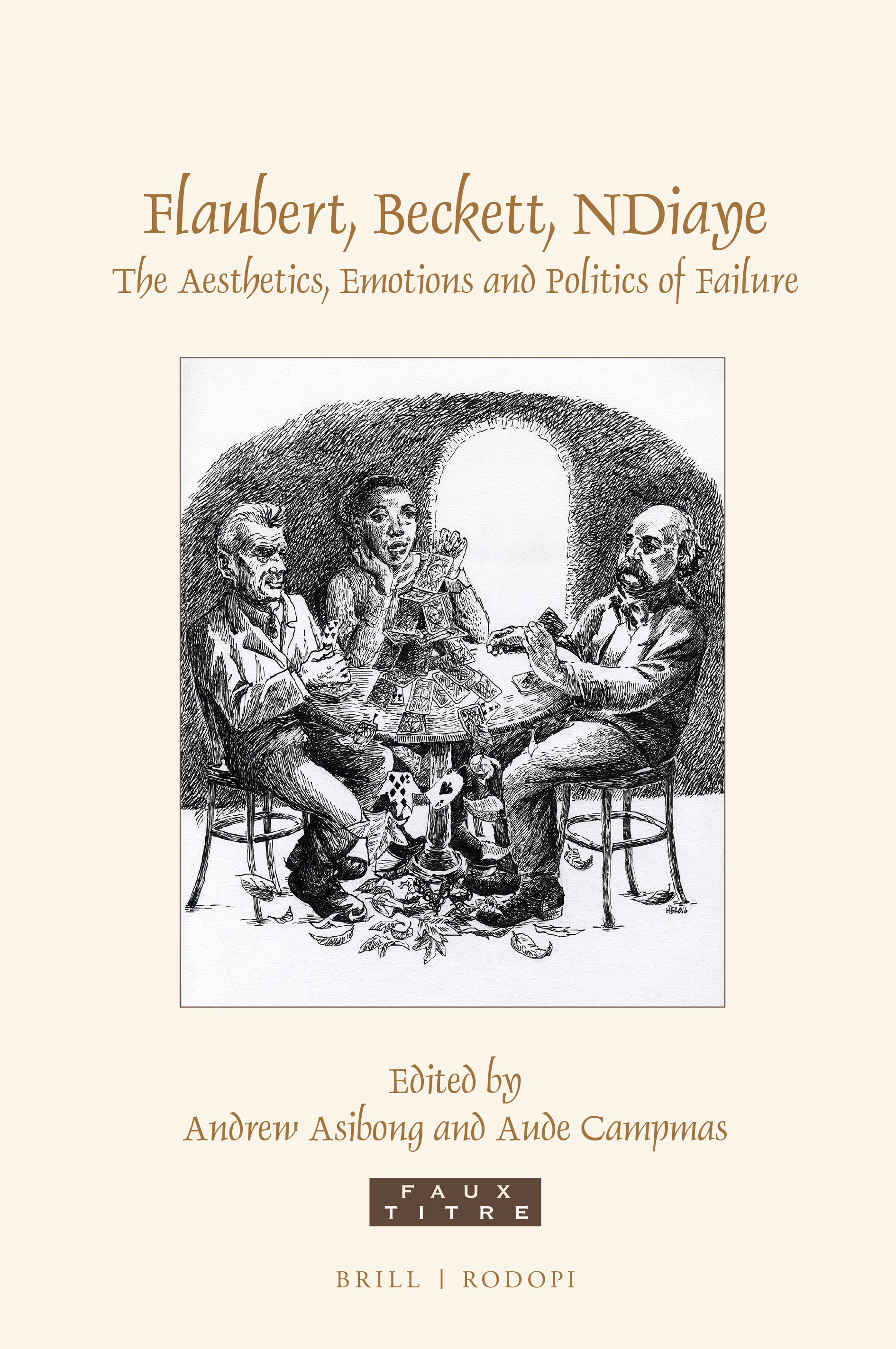 A. Asibong, A. Campmas (eds), Flaubert, Beckett, NDiaye. The Aesthetics, Emotions and Politics of Failure