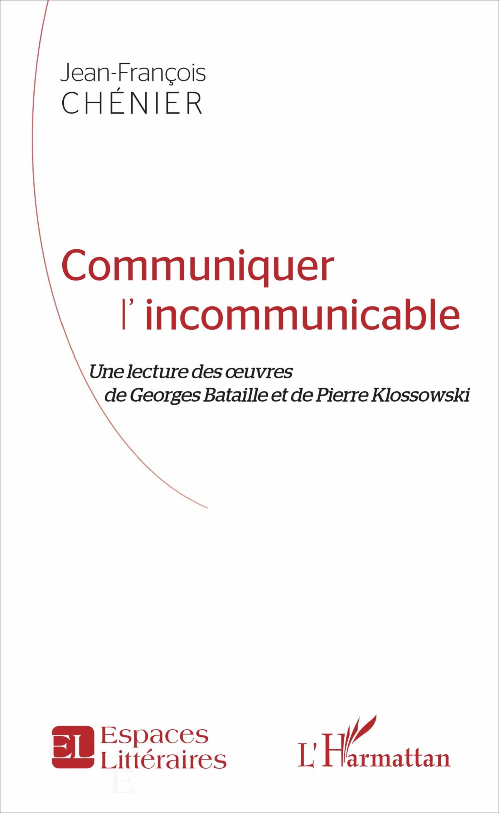 J.-F. Chénier, Communiquer l'incommunicable - Une lecture des oeuvres de Georges Bataille et de Pierre Klossowski