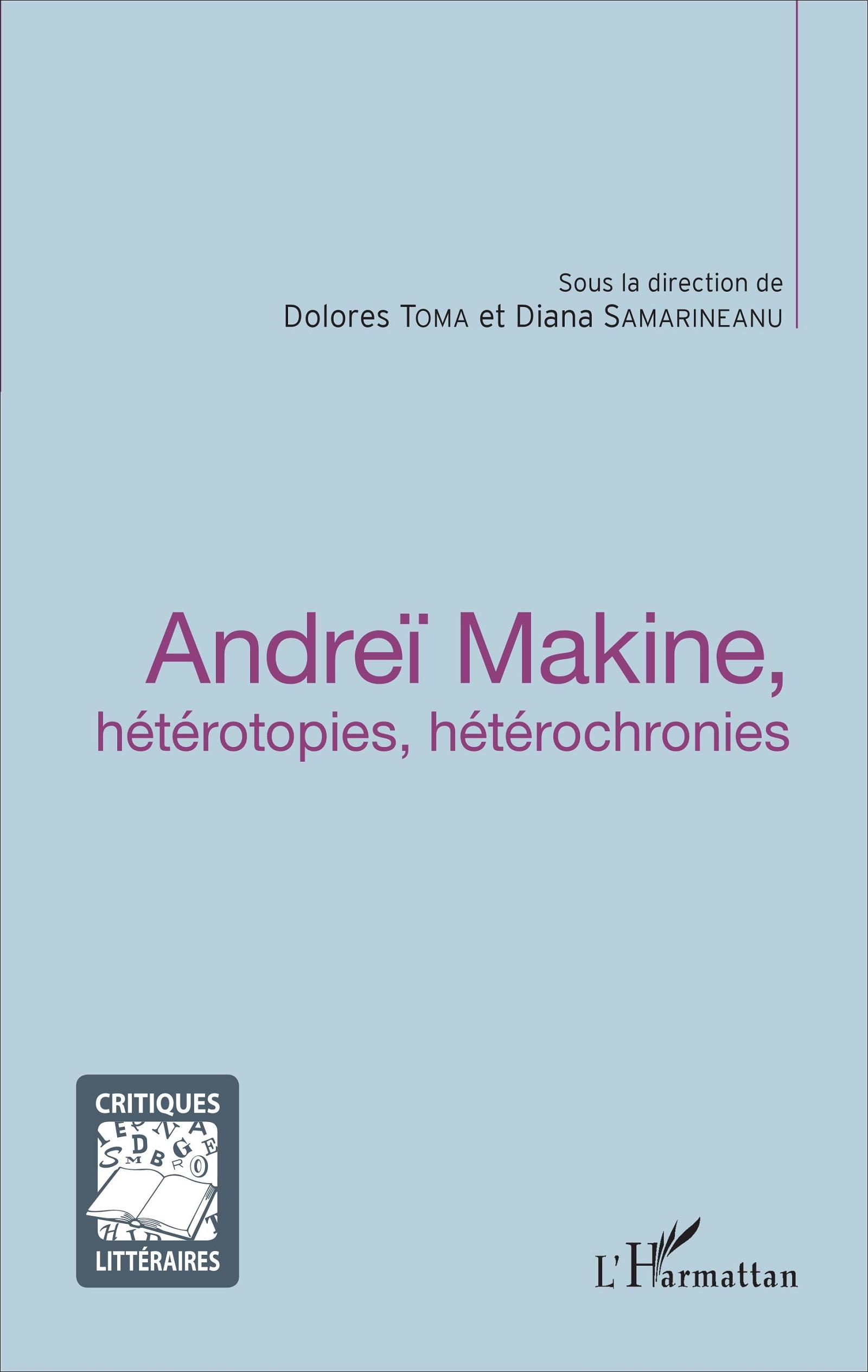 D. Toma et D. Samarineanu (dir.), Andreï Makine, hétérotopies, hétérochronies