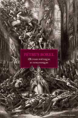 Pétrus Borel, Œuvres poétiques et romanesques, éd. M. Brix