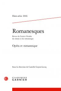 Romanesques, hors-série, «Opéra et romanesque»