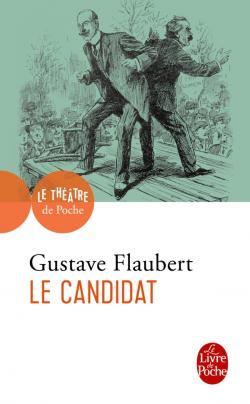 Flaubert,Le Candidat (Y. Leclerc, éd.)
